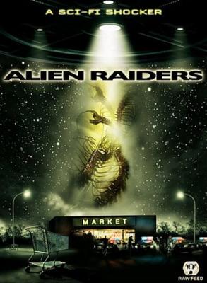Чужеродное вторжение / Alien Raiders (2008) DVDRip